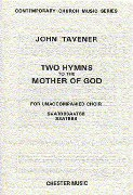 Two Hymns To The Mother Of God : For Unaccompanied Choir.