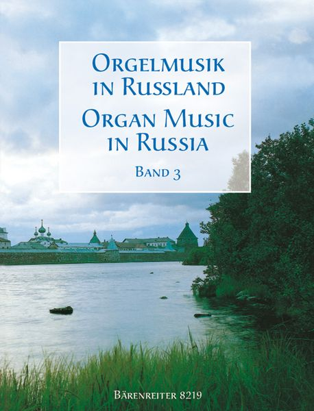 Organ Music In Russia, Vol. 3 / edited by Alexander Fiseisky.