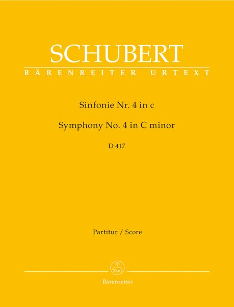 Symphony No. 4 In C Minor, D. 417 / edited by Arnold Feil and Douglas Woodfull-Harris.