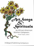 Art Songs and Spirituals by African-American Women Composers / Ed. by Vivian Taylor.
